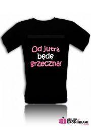 Koszulki z nadrukiem Od jutra będę Grzeczna