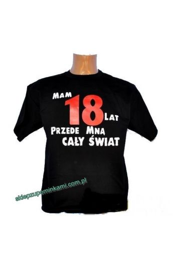 koszulka śmieszna na 18 urodziny