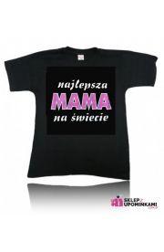 Koszulka z napisem Mama najlepsza prezent Mamy