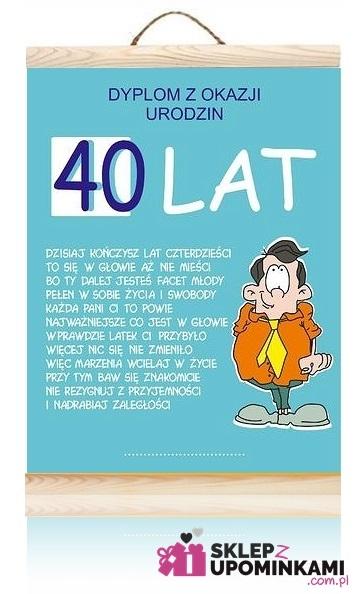 Dyplom życzenia Na 40 Urodziny Mężczyzny Sklep Z Upominkami